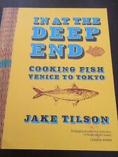 """In at the Deep End: Cooking Fish Venice to Tokyo"" Jake Tilson (Paperback, 2011)"