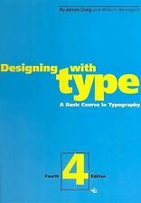 Designing with Type: A Basic Course in Typography (Fourth, Craig, James, Good Bo