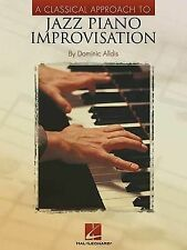 A Classical Approach to Jazz Piano Improvisation by Dominic Alldis...