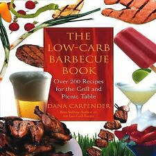 Low-Carb Barbeque Book : Over 200 Recipes for the Grill and Picnic Table by...