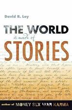 The World Is Made of Stories by David R. Loy (2010, Paperback)
