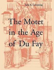 The Motet in the Age of Du Fay by Julie E. C****** (2003, Paperback)
