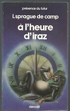 A l'heure d'Iraz.Lyon Sprague DE CAMP.Science Fiction SF26A