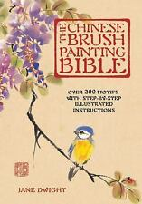 Artist's Bibles: The Chinese Brush Painting Bible : Over 200 Motifs with Step...