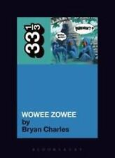 33 1/3: Pavement's Wowee Zowee by Bryan Charles (2010, Paperback)