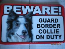 "BEWARE!  GUARD  ""BORDER COLLIE""  ON DUTY"