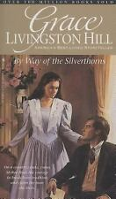 Grace Livingston Hill: By Way of the Silverthorns No. 24 by Grace Livingston...