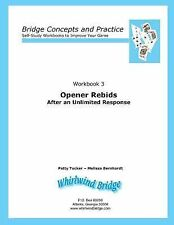 Self-Study Workbooks to Improve Your Game: Opener Rebids after an Unlimited...