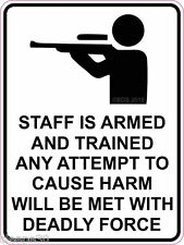 Staff is Armed Deadly Weapon No Tresspassing Sticker Decal Vinyl Business Gun
