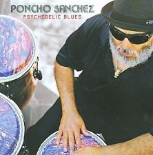 Psychedelic Blues by Poncho Sanchez (Concord Picante)