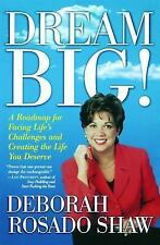 Dream BIG! : A Roadmap for Facing Life's Challenges and Creating the Life You...