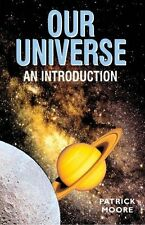 NEW BOOK Our Universe: Facts, Figures and Fun by Sir Patrick Moore (Hardback)