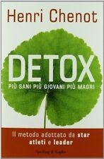 Detox. Più sani, più giovani, più magri, di Henri Chenot NUOVO DA LIBRERIA
