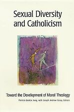 Sexual Diversity and Catholicism: Toward the Development of Moral Theology (Theo