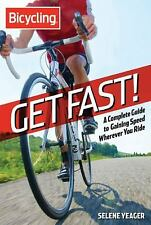 Get Fast!: A Complete Guide to Gaining Speed Wherever You Ride (Bicycl-ExLibrary