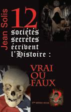 12   sociétés   secrètes   écrivent   l'Histoire  :   VRAI    ou    FAUX ?