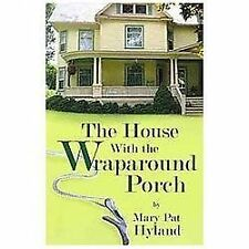 The House with the Wraparound Porch by MaryPat Hyland (2013, Paperback)