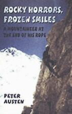 Rocky Horrors, Frozen Smiles: A Mountaineer At the End of His Rope, , Austen, Pe