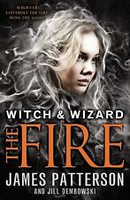 The Fire (Witch & Wizard), Dembowski, Jill, Patterson, James, Good Book