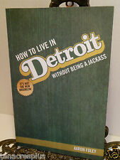 2015 How to Live in Detroit Without Being a Jackass by Aaron Foley Michigan