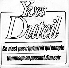 YVES DUTEIL CE N'EST PAS C'QU'ON FAIT QUI COMPTE / +1 FRENCH 45 SINGLE PROMO