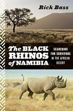 The Black Rhinos of Namibia: Searching for Survivors in the African Desert by B