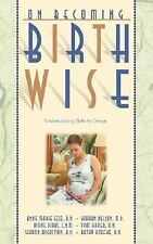 On Becoming Birthwise by Diane Dirks, Sharon Nelson, Kathy Hoefke, Sharon...