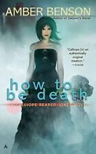 HOW TO BE DEATH by Amber Benson (2012, Paperback) signed