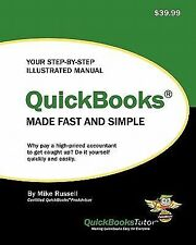 QuickBooks Made Fast and Simple : Learn the Easier Cash Basis Method of...