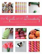 The Gentle Art of Domesticity: Stitching, Baking, Nature, Art & the Comforts of