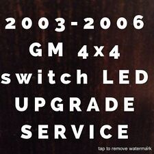 03-06 GM Silverado 4 X 4 Switch LED Lighting Conversion SERVICE 04 05 LEDs