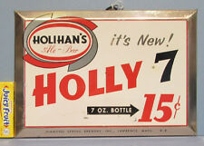 OLD HOLIHAN'S ALE - BEER ~ HOLLY 7 SIGN, 15c for a 7 OZ BOTTLE  *ON SALE* AD107