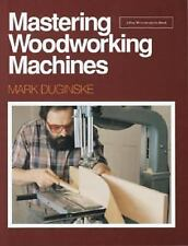 Mastering Woodworking Machines (Fine Woodworking Book)