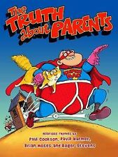 Paul Cookson, David Harmer, Brian Moses, Roger Stevens The Truth About Parents V