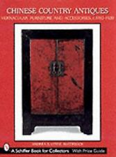 Chinese Country Antiques: Vernacular Furniture and Accessories, C. 1780-1920 (Sc