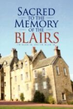 Sacred to the Memory of the Blairs by T. W. Blair Sr. and T. W. Blair Jr....