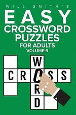 Easy Crossword Puzzles for Adults - Volume 9 by Will Smith (2016, Paperback)