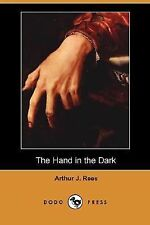 The Hand in the Dark by Arthur J. Rees (2007, Paperback)