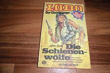 John Grey -- SCHIENENWÖLFE // RONCO`s Freund: LOBO der EINZELGÄNGER # 1 / 1977