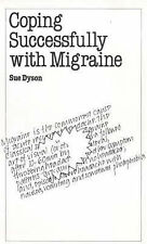 """Coping Successfully with Migraine (Overcoming common problems) Sue Dyson """"AS NEW"""