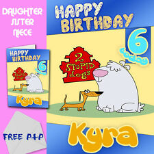 TWO STUPID DOGS - PERSONALISED Birthday Card Daughter Sister Niece