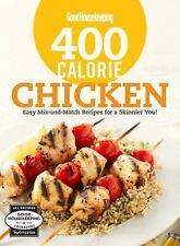 Good Housekeeping 400 Calorie Chicken: Easy Mix-and-Match Recipes for -ExLibrary