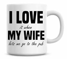 Funny I Love It When My Wife Lets Me Go To The Pub Christmas Coffee Mug Gift 134