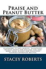 Praise and Peanut Butter : A Devotional Cookbook for College Students by...