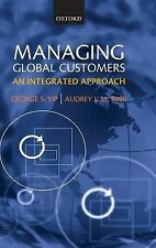 Managing Global Customers: An Integrated Approach, Bink, Audrey J.M., Yip, Georg