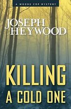 Killing a Cold One: A Woods Cop Mystery-ExLibrary