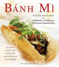 Banh Mi: 75 Banh Mi Recipes for Authentic and Delicious Vietnamese Sandwiches In