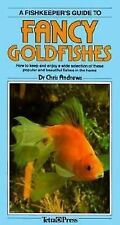 A Fishkeeper's Guide to Fancy Goldfishes: How to Keep and Enjoy a Wide Select...