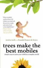Trees Make the Best Mobiles: Simple Ways to Raise Your Child in a Comp-ExLibrary
