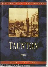 Taunton in Old Photographs. Local History/Nostalgia. Somerset. ISBN - 1840150602